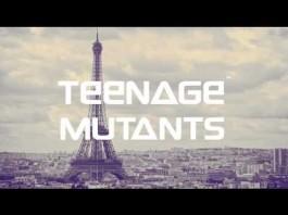Teenage Mutants - Paris