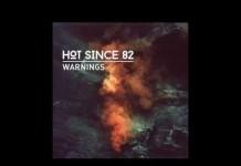Hot Since 82 - Warnings