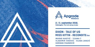 Apgrade Weekend 2016 Dixon Miss Kittin Tale Of Us Recondite Tijana T Line Up