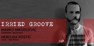 Irried Groove Marko Nikodijevic Grandpa Nebojsa Kostic Klub Devet
