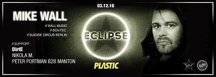 ECLIPSE Mike Wall Peter Portman DirtE Mark Antoine Nikola M Plastic
