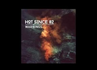 Hot Since 82 - Warnings