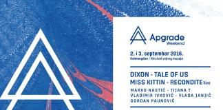 Apgrade Weekend 2016 Dixon Miss Kittin Tale Of Us Recondite Tijana T Line Up