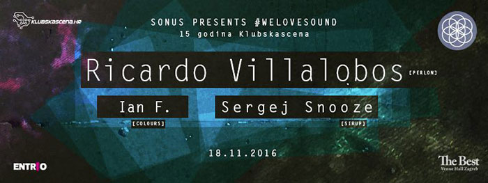 Ricardo Villalobos Ian F Sergej Snooze Sonus The Best Venue Hall Zagreb