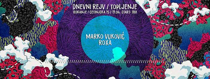 Dnevni Rejv Topljenje Marko Vukovic Happy People Roxa Rokanje