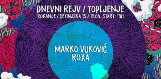 Dnevni Rejv Topljenje Marko Vukovic Roxa Happy People Rokanje