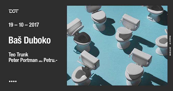 Bas duboko Teo Trunk Peter Portman Petru Dot