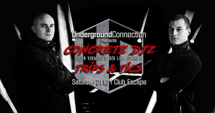 Underground Connection Concrete DJz Trips Tics Escape Kraljevo