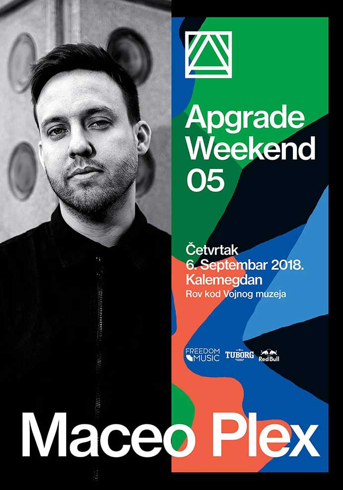 Apgrade Weekend 2018 Maceo Plex Kalemegdan
