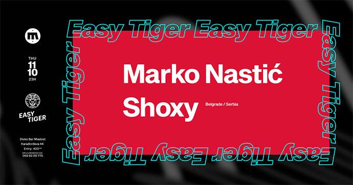 Easy Tiger Marko nastić Shoxy Mladost