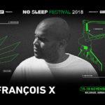 Francois X NO SLEEP