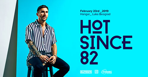 Hot Since 82 Blender Hangar Serbia Belgrade 2019