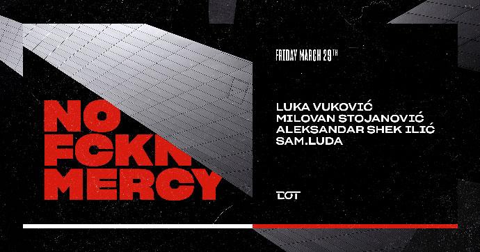 No Fckn Mercy Party petak DOT 2019