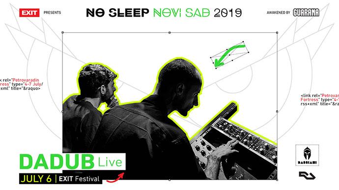 DADUB Live No Sleep Novi Sad Bassiani EXIT festival 2019