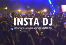 INSTA DJ Social Media and the New Age Dancefloor