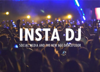 INSTA DJ Social Media and the New Age Dancefloor