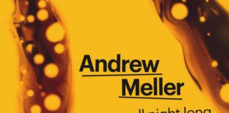 Andrew Meller All Night Long DOT 2019