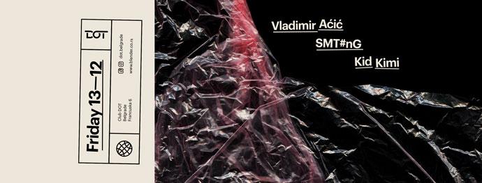 Vladimir Aćić Avoid SMT#nG Kid Kimi DOT