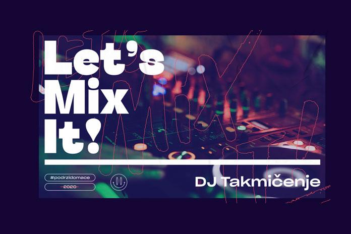 Lets mix it DJ takmicenje 2020