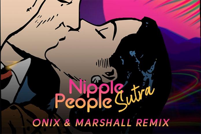 Nipplepeople Sutra ONIX Marshall Remix